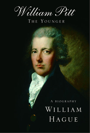 William Pitt the Younger by William Hague