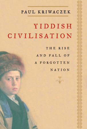 Yiddish Civilisation by Paul Kriwaczek