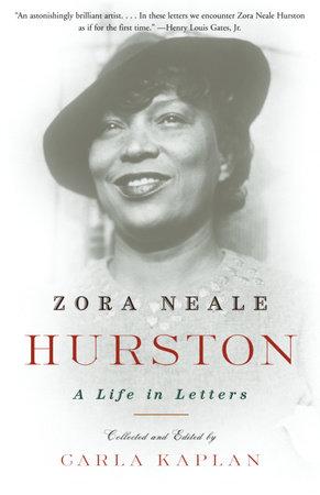 Zora Neale Hurston by Carla Kaplan, Ph.D.