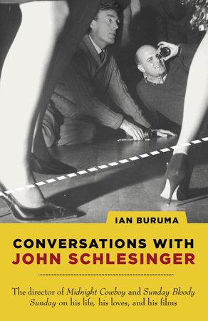Conversations with John Schlesinger by Ian Buruma