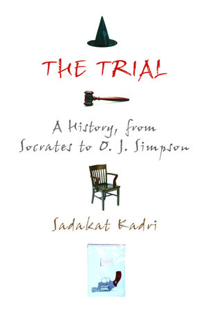 The Trial by Sadakat Kadri