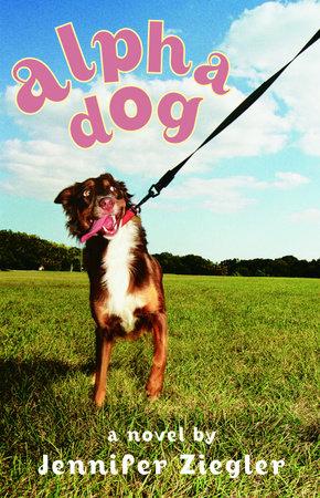 Alpha Dog by Jennifer Ziegler