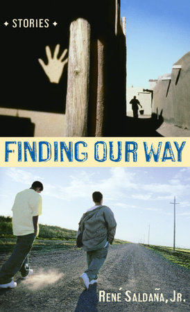 Finding Our Way by Rene Saldana, Jr.