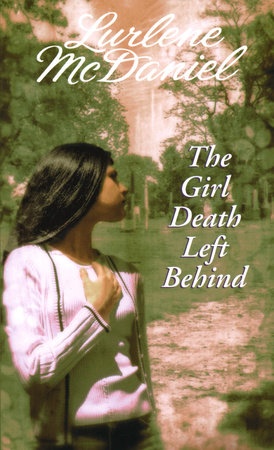 The Girl Death Left Behind by Lurlene McDaniel