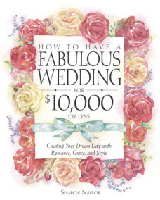 How to Have a Fabulous Wedding for $10,000 or Less
