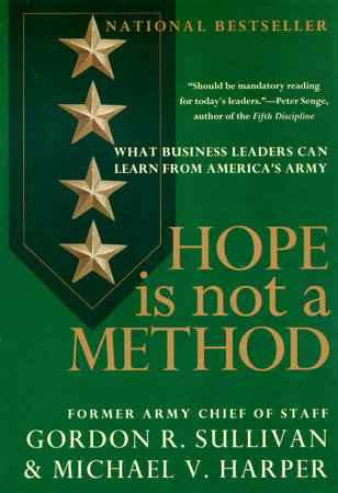 Hope Is Not a Method: by Gordon R. Sullivan