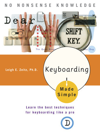 Keyboarding Made Simple by Leigh E. Zeitz, Ph.D.