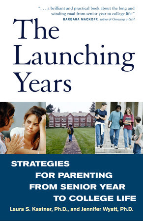 The Launching Years by Laura Kastner and Jennifer Wyatt