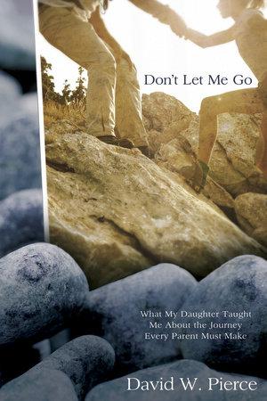 Don't Let Me Go by David Pierce
