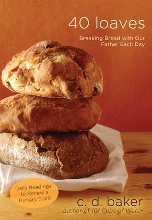 Forty Loaves by C.D. Baker
