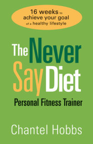The Never Say Diet Personal Fitness Trainer