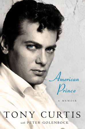 American Prince by Tony Curtis and Peter Golenbock