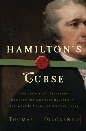 Hamilton's Curse by Thomas DiLorenzo