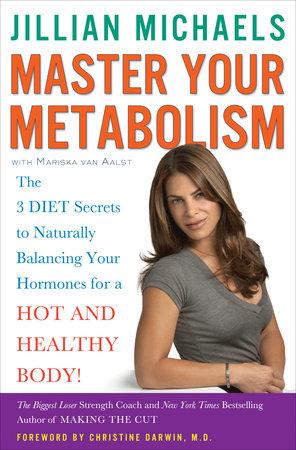 Master Your Metabolism by Jillian Michaels and Mariska van Aalst