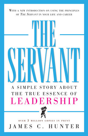 The Servant by James C. Hunter