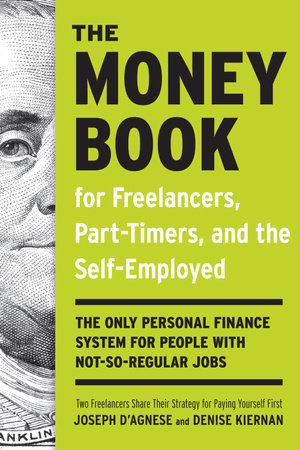 The Money Book for Freelancers, Part-Timers, and the Self-Employed by Joseph D'Agnese and Denise Kiernan