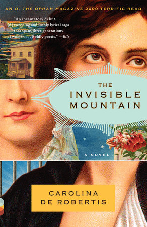 The Invisible Mountain by Carolina De Robertis