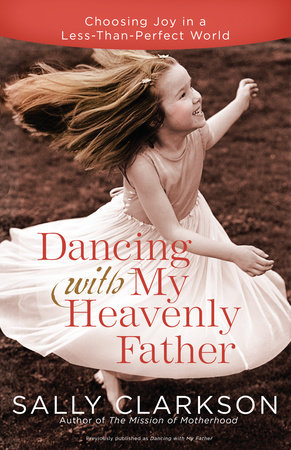 Dancing with My Father by Sally Clarkson