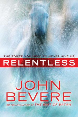 Relentless by John Bevere