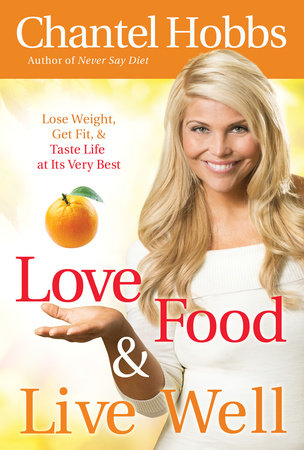 Love Food and Live Well by Chantel Hobbs
