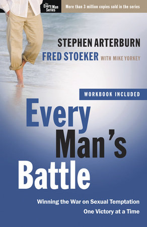 Every Man's Battle by Stephen Arterburn and Fred Stoeker
