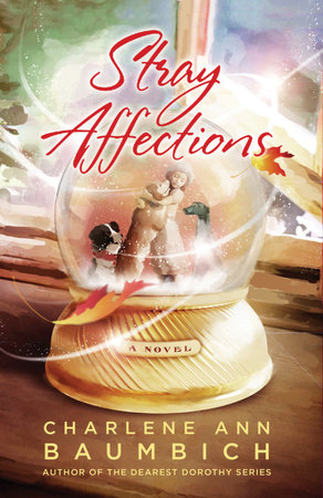 Stray Affections by Charlene Baumbich