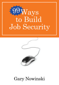 99 Ways to Build Job Security