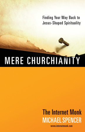 Mere Churchianity by Michael Spencer