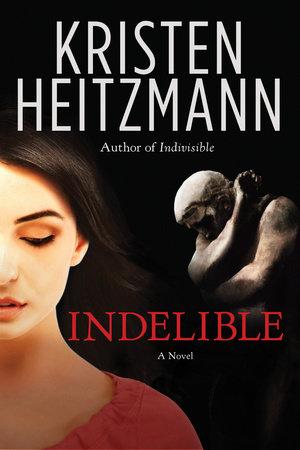 Indelible by Kristen Heitzmann