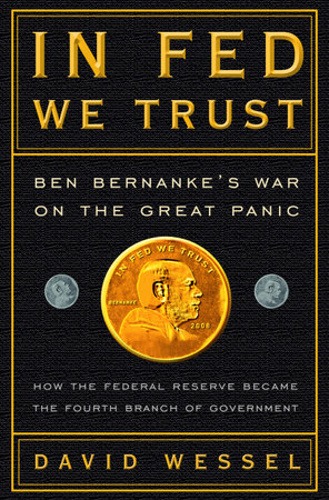 In FED We Trust by David Wessel