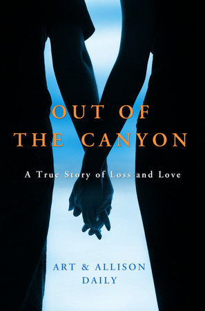 Out of the Canyon by Art Daily and Allison Daily
