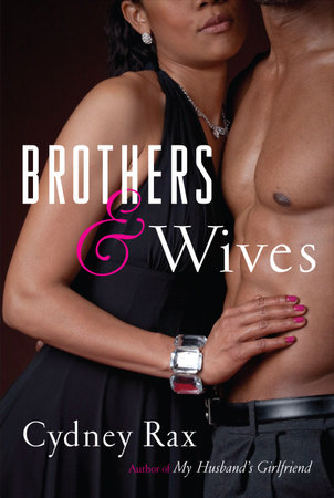 Brothers and Wives by Cydney Rax