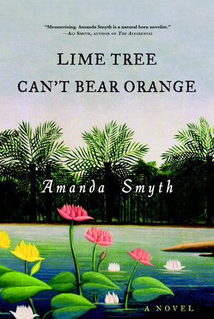 Lime Tree Can't Bear Orange by Amanda Smyth