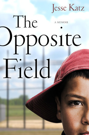 The Opposite Field by Jesse Katz