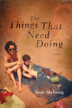 The Things That Need Doing by Sean Manning