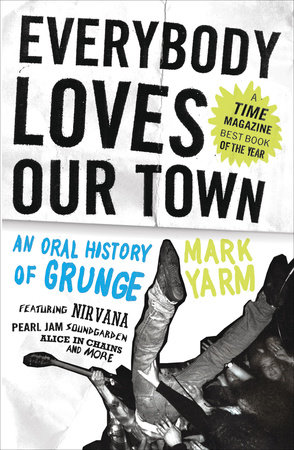 Everybody Loves Our Town by Mark Yarm