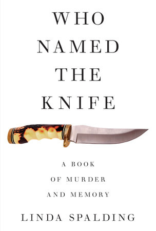 Who Named the Knife by Linda Spalding