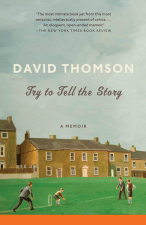 Try to Tell the Story by David Thomson