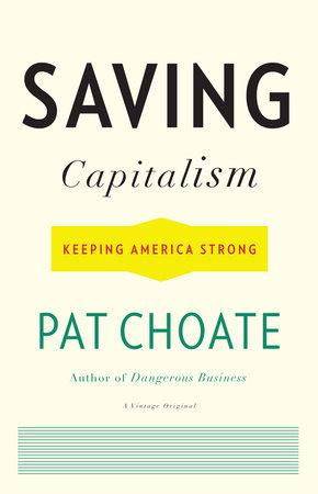 Saving Capitalism by Pat Choate