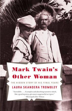 Mark Twain's Other Woman by Laura Skandera Trombley