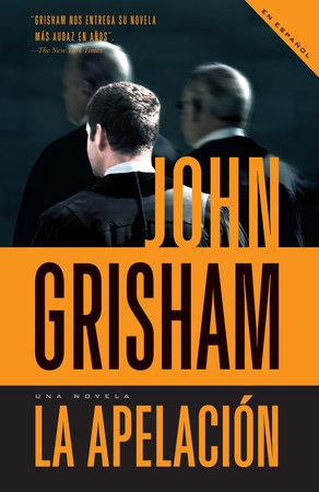La apelación by John Grisham