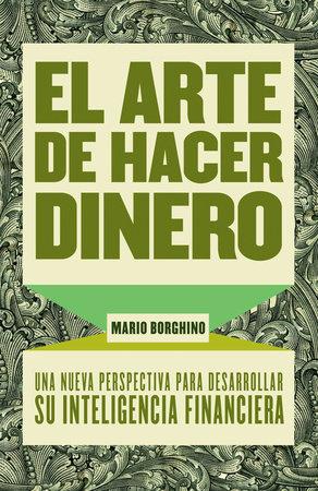 El arte de hacer dinero by Mario Borghino