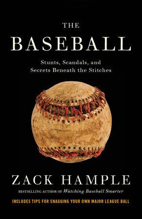 The Baseball by Zack Hample