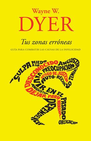 Tus zonas erróneas by Wayne W. Dyer