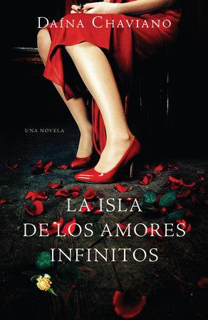 La isla de los amores infinitos by Daína Chaviano