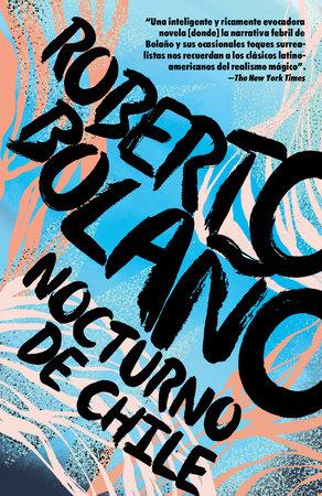 Nocturno de Chile by Roberto Bolaño