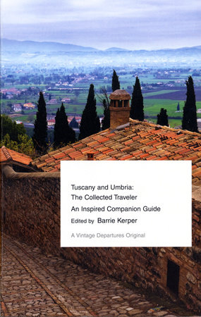 Tuscany and Umbria by Barrie Kerper