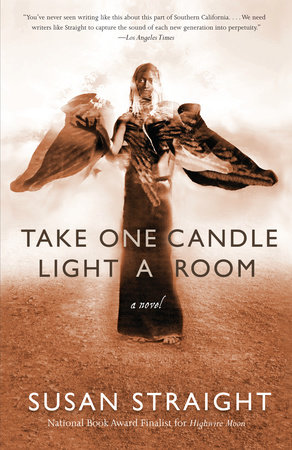 Take One Candle Light a Room by Susan Straight