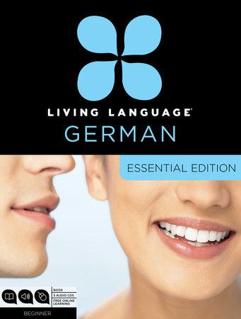 Living Language German, Essential Edition by Living Language