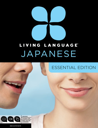 Living Language Japanese, Essential Edition by Living Language
